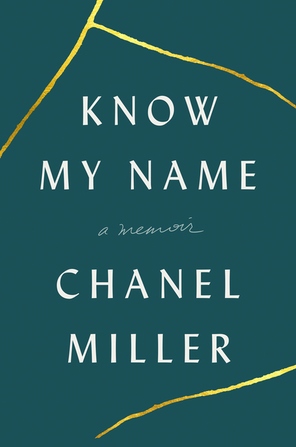 Know My Name: A Memoir. Chanel Miller.