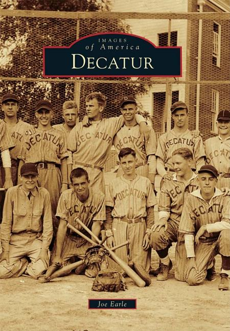 Decatur (Images of America Series). Joe Earle