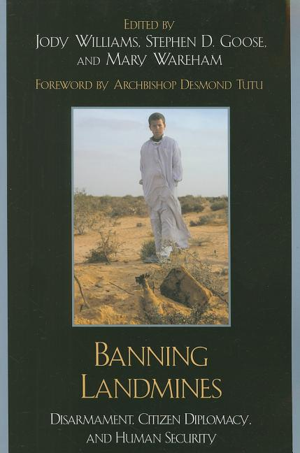 Banning Landmines: Disarmament, Citizen Diplomacy, and Human Security (National State Papers (rl