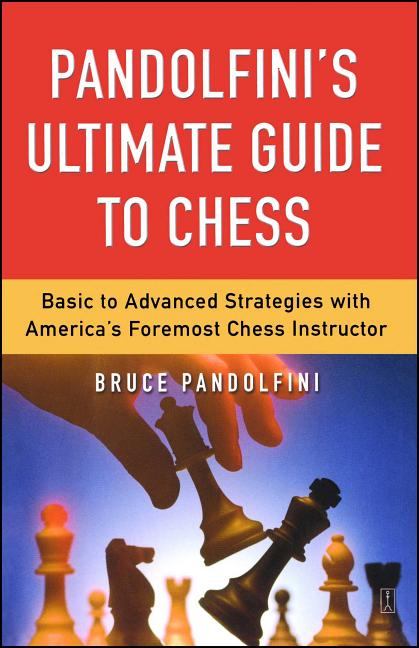 Pandolfini's Ultimate Guide to Chess (Fireside Chess Library). Bruce Pandolfini
