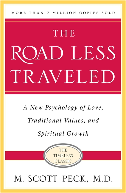 The Road Less Traveled, Timeless Edition: A New Psychology of Love, Traditional Values and...