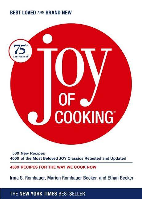 Joy of Cooking. Marion Rombauer Becker Irma S. Rombauer, Ethan Becker.