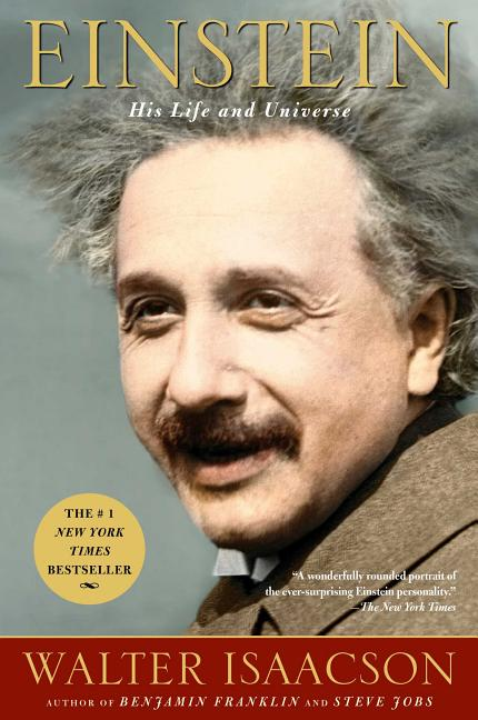 Einstein: His Life and Universe. WALTER ISAACSON