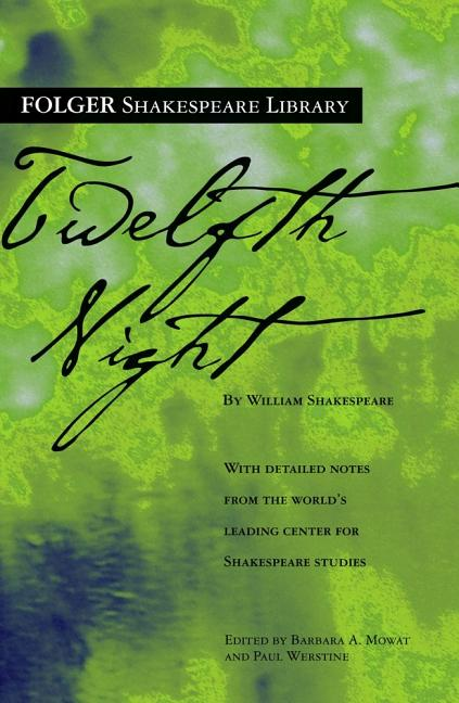 Twelfth Night. Paul Werstine William Shakespeare