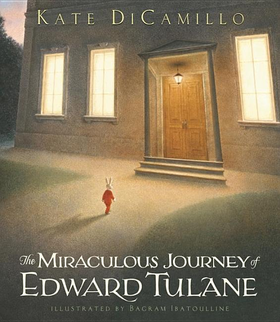 Miraculous Journey of Edward Tulane. Kate DiCamillo