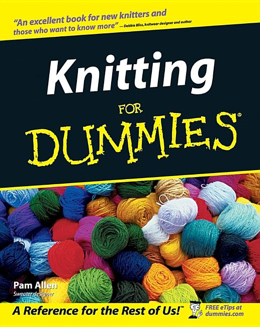 Knitting For Dummies (For Dummies (Lifestyles Paperback)). Allen.