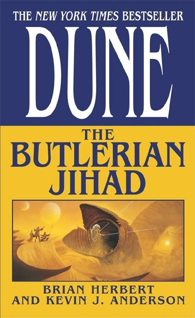 The Butlerian Jihad (Legends of Dune, Book 1). KEVIN J. ANDERSON BRIAN HERBERT.