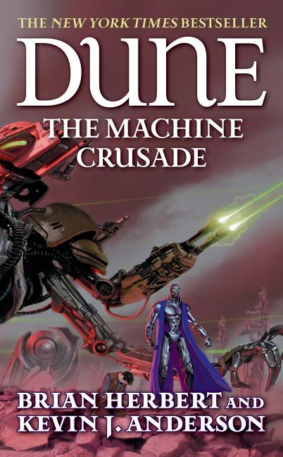 The Machine Crusade (Legends of Dune, Book 2). KEVIN J. ANDERSON BRIAN HERBERT.