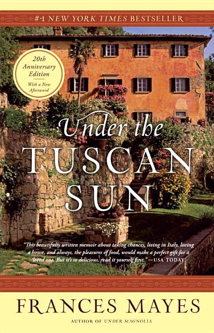 Under the Tuscan Sun. FRANCES MAYES