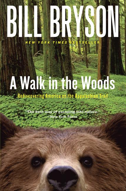 A Walk in the Woods: Rediscovering America on the Appalachian Trail (Official Guides to the Appalachian Trail). BILL BRYSON.
