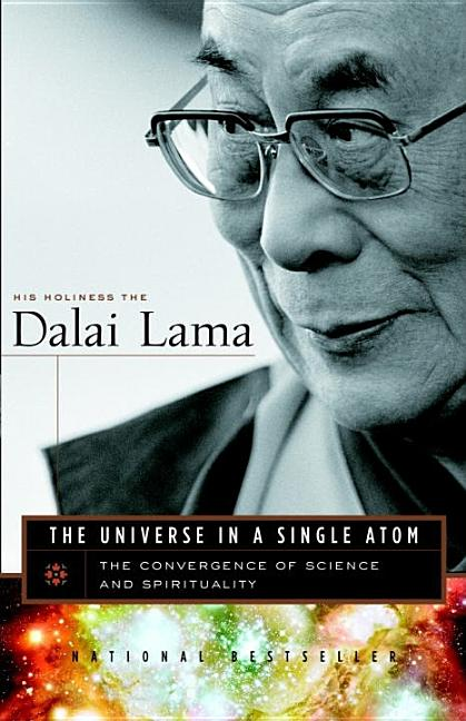 The Universe in a Single Atom: The Convergence of Science and Spirituality. DALAI LAMA