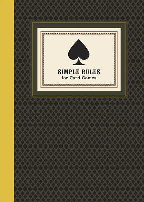 Simple Rules for Card Games: Instructions and Strategy for Twenty Card Games. Potter Style