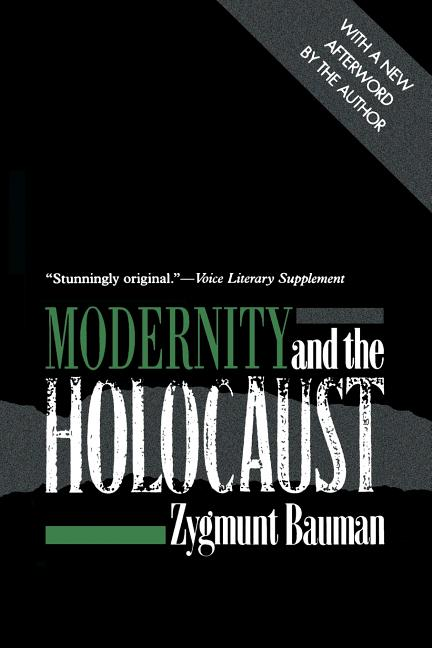 Modernity and the Holocaust. Zygmunt Bauman