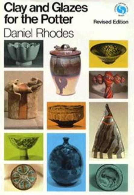 Clay and Glazes for the Potter (Chilton's Creative Crafts Series). Daniel Rhodes