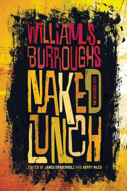 Naked Lunch. Burroughs Jr., William, S.