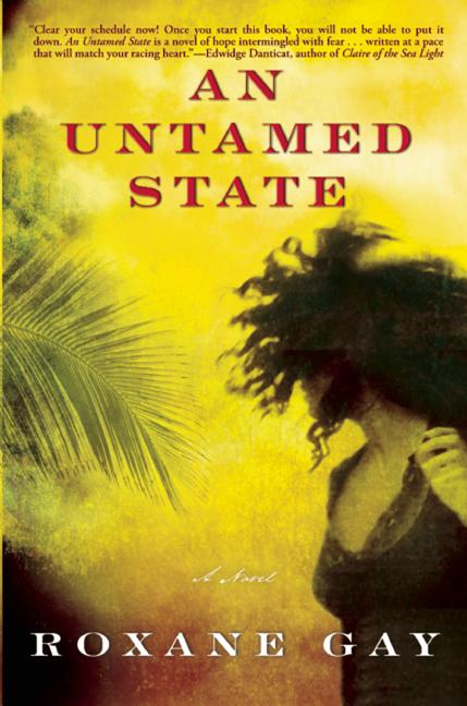 An Untamed State. Roxane Gay
