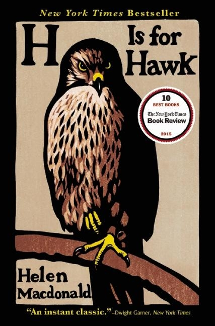 H Is for Hawk. Helen Macdonald.