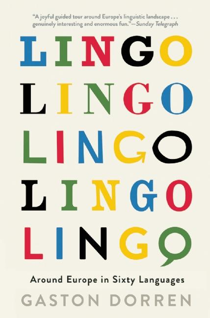 Lingo: Around Europe in Sixty Languages. Gaston Dorren.