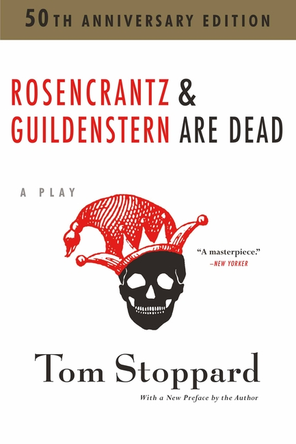 Rosencrantz and Guildenstern Are Dead (Anniversary). Tom Stoppard