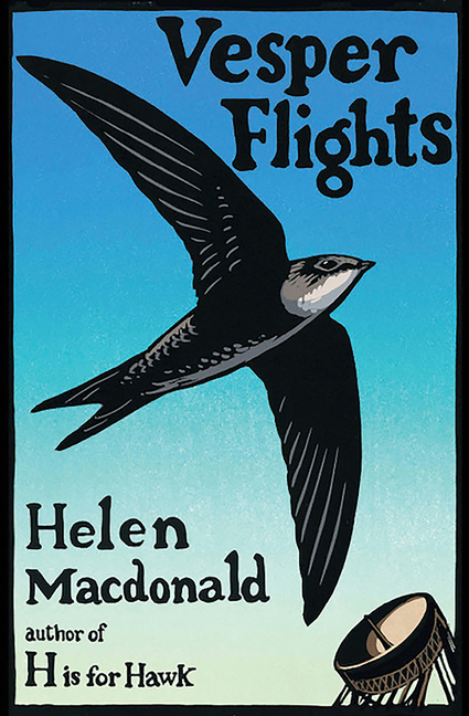 Vesper Flights. Helen Macdonald