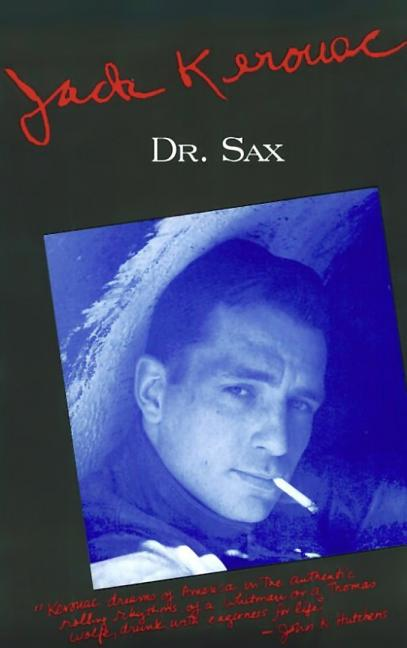 Doctor Sax : Faust Part Three. JACK KEROUAC.