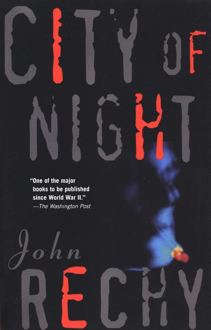 City of Night (Rechy, John). John Rechy