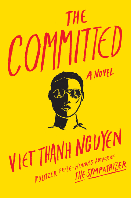 The Committed. Viet Thanh Nguyen.