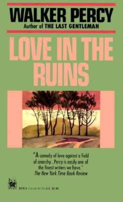 Love in the Ruins. WALKER PERCY.