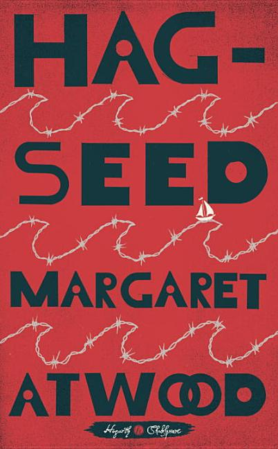 Hag-Seed. Margaret Atwood.