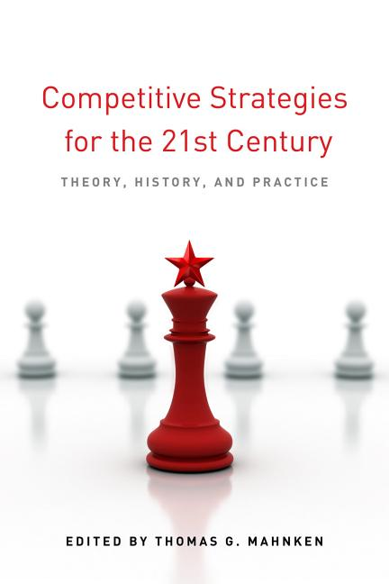 Competitive Strategies for the 21st Century: Theory, History, and Practice (Stanford Security...
