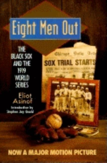 Eight Men Out: The Black Sox and the 1919 World Series (The Black Sox & the 1919 World Series)....