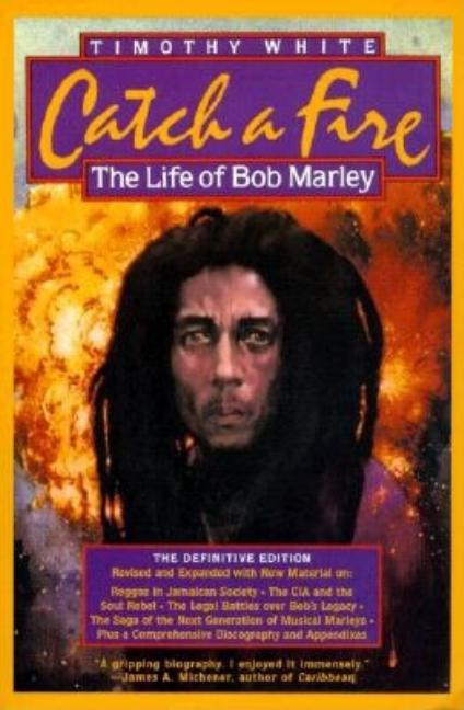 Catch a Fire : The Life of Bob Marley. TIMOTHY WHITE.