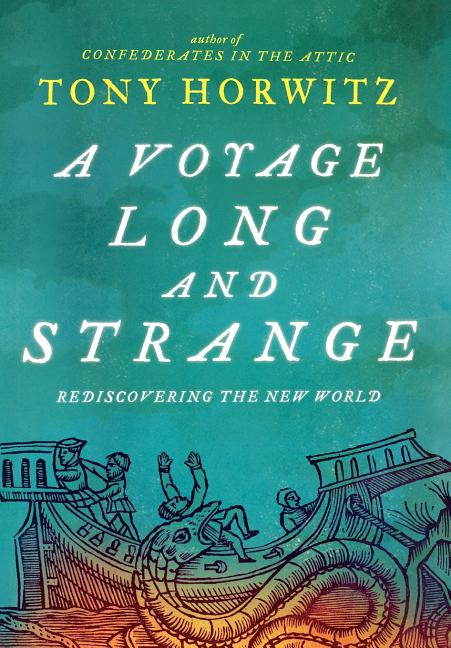 A Voyage Long and Strange: Rediscovering the New World. TONY HORWITZ.