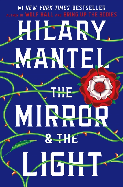 The Mirror & the Light (Wolf Hall Trilogy). Hilary Mantel.