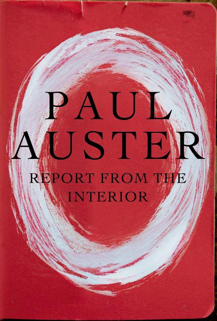 Report from the Interior. Paul Auster
