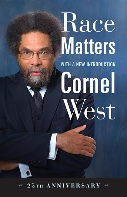 Race Matters, 25th Anniversary. Cornel West.