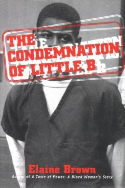 The Condemnation of Little B. ELAINE BROWN
