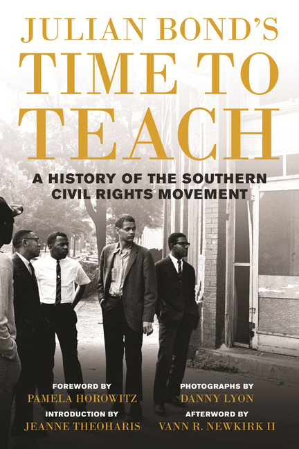 Julian Bond's Time to Teach: A History of the Southern Civil Rights Movement. Julian Bond