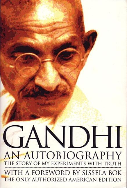 Autobiography : The Story of My Experiments With Truth. MOHANDAS K. GANDHI, MAHADEV, DESAI