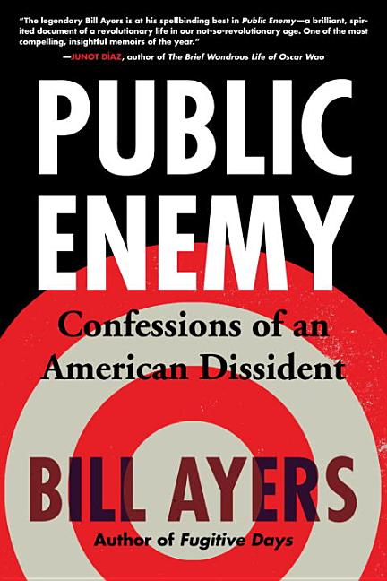 Public Enemy: Confessions of an American Dissident. Bill Ayers