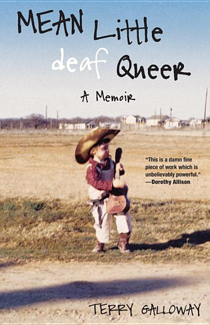 Mean Little deaf Queer: A Memoir. Terry Galloway