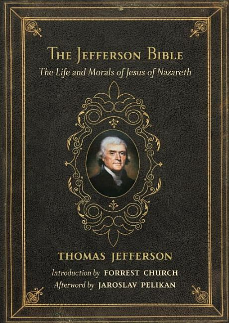 Jefferson Bible : The Life and Morals of Jesus of Nazareth. THOMAS JEFFERSON