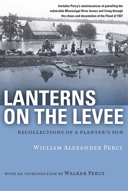 Lanterns on the Levee: Recollections of a Planter's Son (Library of Southern Civilization)....