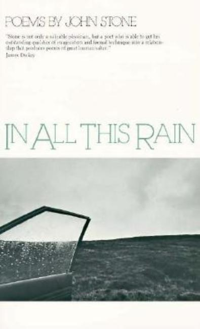 In All This Rain: Poems. JOHN STONE