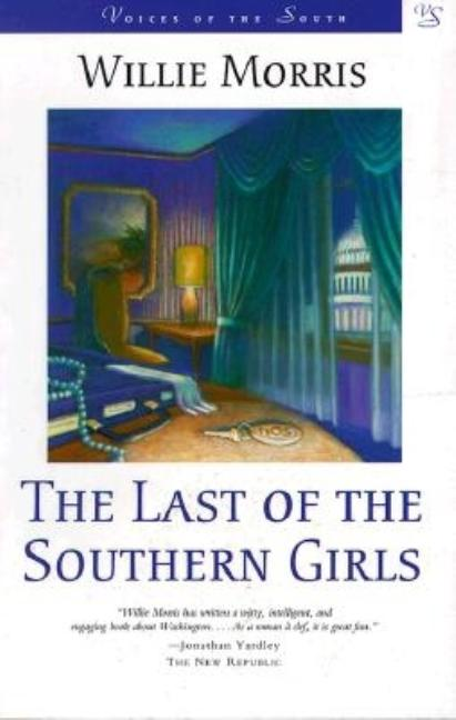 The Last of the Southern Girls (Voices of the South). Willie Morris