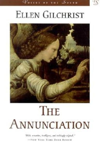The Annunciation (Voices of the South). Ellen Gilchrist