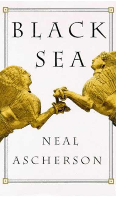 Black Sea (American). Neal Ascherson, Neil, Ascherson