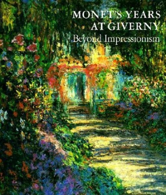 Monet's Years at Giverny (Abradale Books). Daniel Wildenstein.
