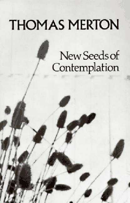 New Seeds of Contemplation. THOMAS MERTON