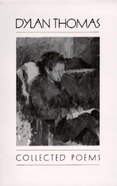 Collected Poems of Dylan Thomas 1934-1952 (New Directions Book). DYLAN THOMAS.